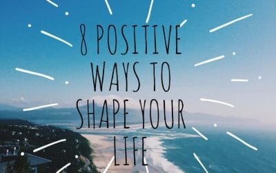 8 Steps to living more positively